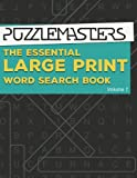 The Essential Large Print Word Search Book: 50 Fun Themed Word Search Puzzles for Adults and Kids: Volume 1 (Essential Word Search Books)