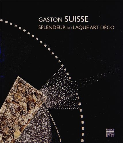 Gaston Suisse 1896-1988 : Splendeur du laque Art Déco