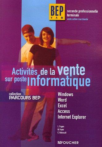 Activités de la vente sur poste informatique 2e et Tle BEP VAM par Luc Fages, Nathalie Foyer, Christian Habouzit