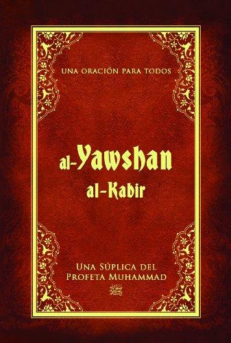Al-Yawshan Al-Kabir: Una Suplica del Profeta Muhammad: Una Oracion Para Todos