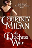 The Duchess War (The Brothers Sinister Book Book 1) by Courtney Milan