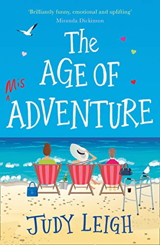 The Age of Misadventure: The new, most uplifting feel good fiction book of 2019! by [Leigh, Judy]