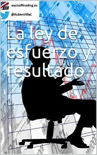 La ley de esfuerzo y resultado por Rubén Villahermosa