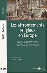 Les affrontements religieux en Europe : Du début du XVIe siècle au milieu du XVIIe siècle