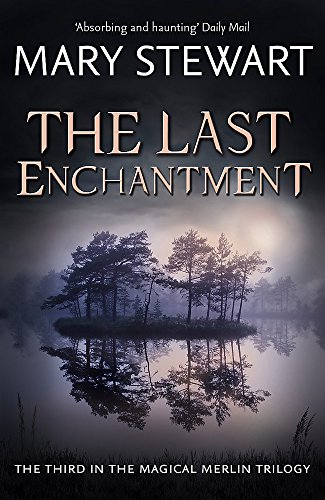 The Last Enchantment (Merlin Trilogy 3)