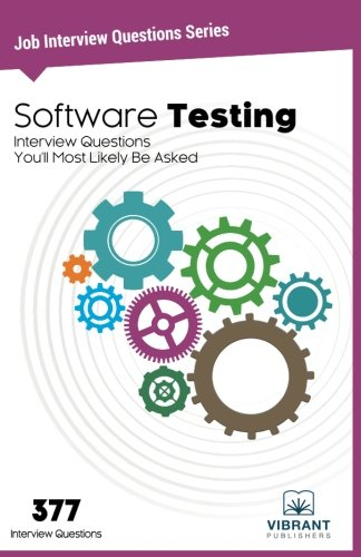 Software Testing Interview Questions You'll Most Likely Be Asked: Volume 10 (Job Interview Questions)