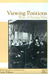 Viewing Positions: Ways of Seeing Film (Rutgers Depth of Field Series) (1994-12-01)