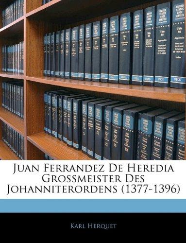 Juan Ferrandez De Heredia Grossmeister Des Johanniterordens (1377-1396)