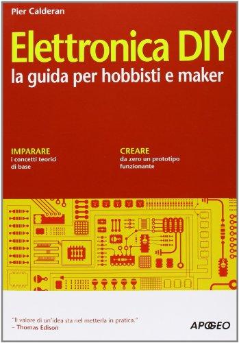 elettronica-diy-la-guida-per-hobbisti-e-maker