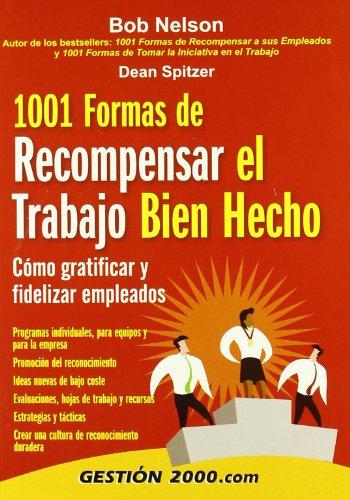 1001 formas de recompensar el trabajo bien hecho: Cómo gratificar y fidelizar empleados (RECURSOS HUMANOS) por Dean Spitzer