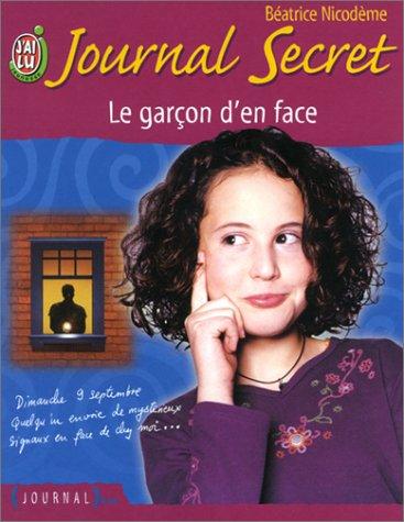 Journal secret, tome 4 : Le Garcon d'en face par Béatrice Nicodème