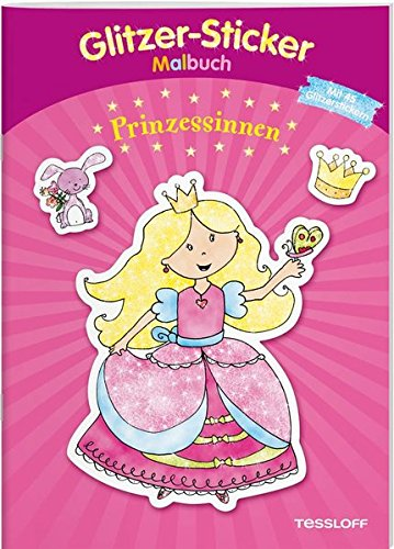 Glitzer-Sticker-Malbuch. Prinzessinnen: Mit 45 glitzernden Stickern! (Malbücher und -blöcke)