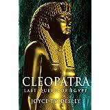 Cleopatra: Last Queen of Egypt by Joyce Tyldesley (2009-01-08)
