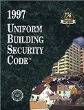 Uniform Building Security Code, 1997 (INTERNATIONAL CONFERENCE OF BUILDING OFFICIALS//UNIFORM BUILDING SECURITY CODE)