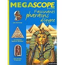 Fascinants pharaons d'Égypte