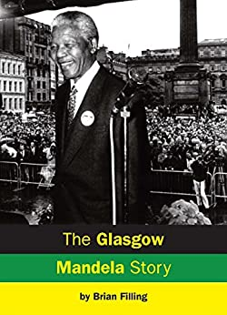 The Glasgow Mandela Story by [Filling, Brian]