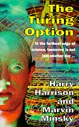 The Turing Option (Questar Science Fiction) by MARVIN MINSKY' 'HARRY HARRISON (1993-08-01)