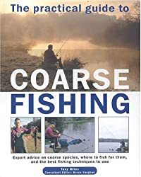 The Practical Guide to Coarse Fishing: Expert Advice on Coarse Species, Where to Fish for Them and the Best Fishing Techniques to Use