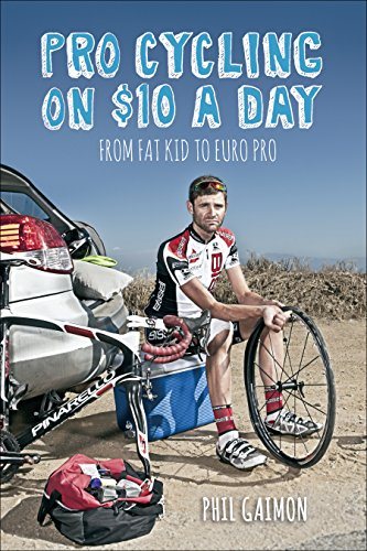 Pro Cycling on $10 a Day: From Fat Kid to Euro Pro (English Edition)
