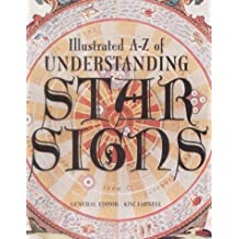 Illustrated A-Z of Understanding Star Signs (Illustrated A-Z S.)