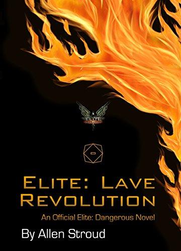 Elite lave revolution an official elite dangerous novel the elite lave revolution an official elite dangerous novel the lave trilogy book 1 fandeluxe PDF