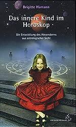 Das innere Kind im Horoskop: Die Entwicklung des Wesenskerns aus astrologischer Sicht (Standardwerke der Astrologie)