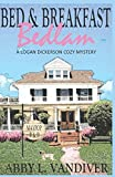 Bed & Breakfast Bedlam (A Logan Dickerson Cozy Mystery, Band 1)