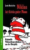 Niklas ist (k)ein guter Mann: Kriminelle Weihnachtsgeschichten aus der Oberpfalz - Lotte Kinskofer