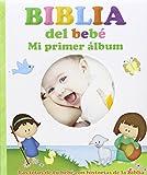 Biblia del bebé. Mi primer álbum: Las fotos de tu bebé con historias de la Biblia (Mis primeros libros)