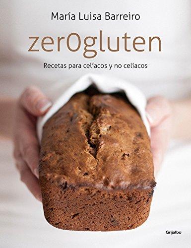 Zerogluten: Recetas para celíacos y no celíacos (Sabores) por MªLuisa Barreiro