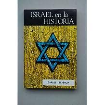 Staehlin, Carlos María - Israel En La Historia / Carlos Staehlin