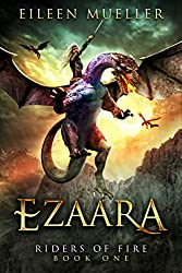 Ezaara: Riders of Fire, Book One - A Dragons' Realm novel (English Edition)