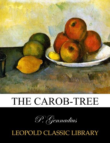 The carob-tree por P. Gennadius