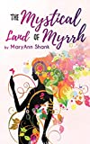 The Mystical Land of Myrrh