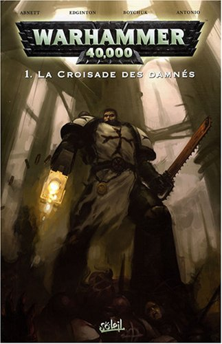 Warhammer 40.000, Tome 1 : La croisade des damnés
