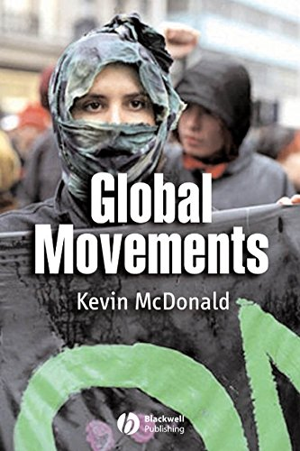 [(Global Movements : Action and Culture)] [By (author) Kevin McDonald] published on (March, 2006)