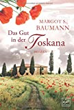Das Gut in der Toskana - Margot S. Baumann