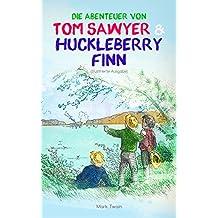 Die Abenteuer von Tom Sawyer und Huckleberry Finn (Illustrierte Ausgabe)