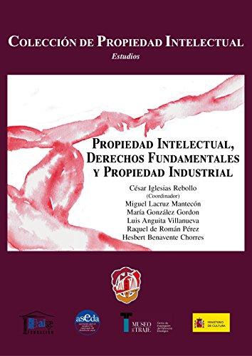Propiedad Intelectual, Derechos Fundamentales y Propiedad Industrial por César Iglesias Rebollo