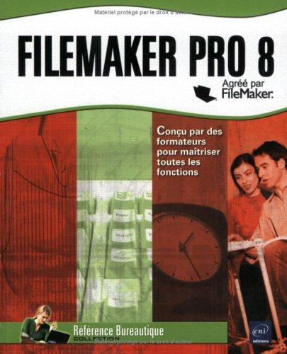 Filemaker Pro 8 par Catherine Guérois