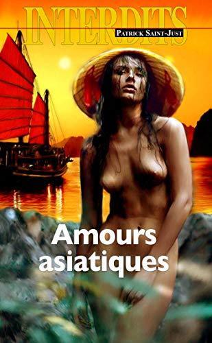 Amours asiatiques par Patrick Saint-just