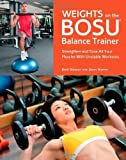 Weights on the BOSU? Balance Trainer: Strengthen and Tone All Your Muscles with Unstable Workouts by Stewart, Brett, Warner, Jason (2013) Paperback