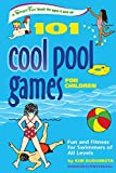 101 Cool Pool Games for Children: Fun and Fitness for Swimmers of All Levels (SmartFun Activity Books) by Kim Rodomista (2006-08-18)