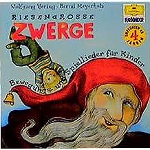 Riesengrosse Zwerge: Bewegungslieder für Kinder (Deutsche Grammophon Für Kinder)