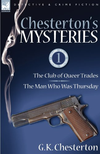 Chesterton's Mysteries: 1- The Club of Queer Trades & the Man Who Was Thursday