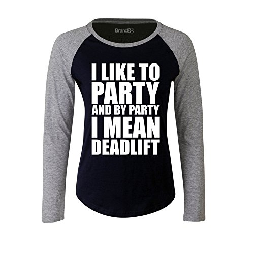 Brand88 - I Like To Party And By Party I Mean Deadlift, Damen Langarm Baseball T-Shirt Blau & Grau