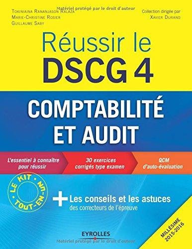 Réussir le DSCG 4, Millésime 2015-2016 : Comptabilité et audit - Les conseils et les astuces des correcteurs de l'épreuve