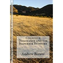 Cognitive Dissonance and the Blowback Economy (English Edition)