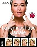 La gymnastique faciale - Nouvelle édition augmentée et DVD inclus