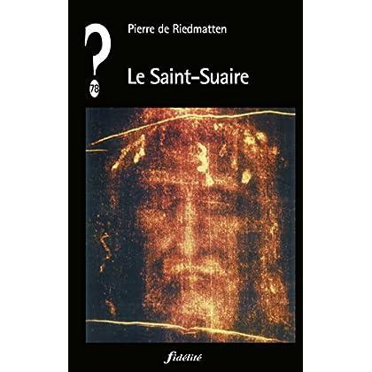 Le Saint-Suaire (Que penser de... ? t. 78)